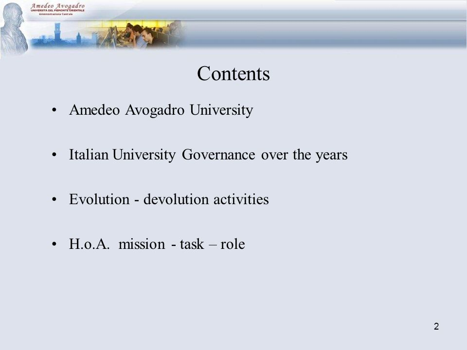 2 Contents Amedeo Avogadro University Italian University Governance over the years Evolution - devolution activities H.o.A.