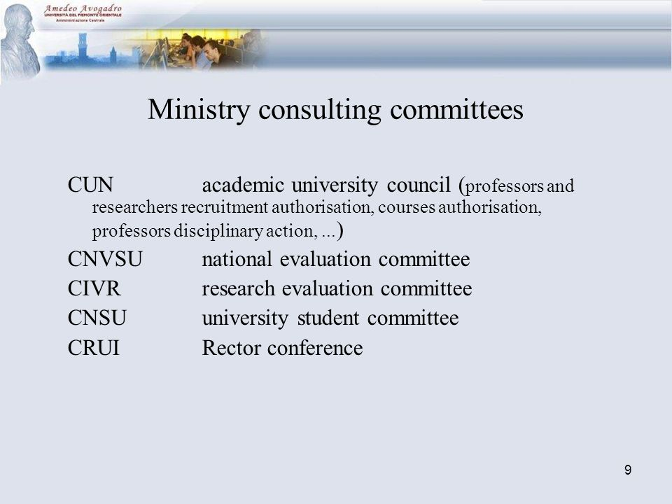 9 Ministry consulting committees CUNacademic university council ( professors and researchers recruitment authorisation, courses authorisation, professors disciplinary action,...