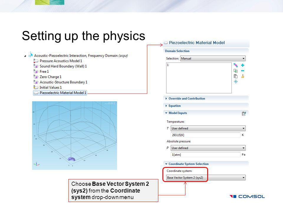 Setting up the physics Choose Base Vector System 2 (sys2) from the Coordinate system drop-down menu