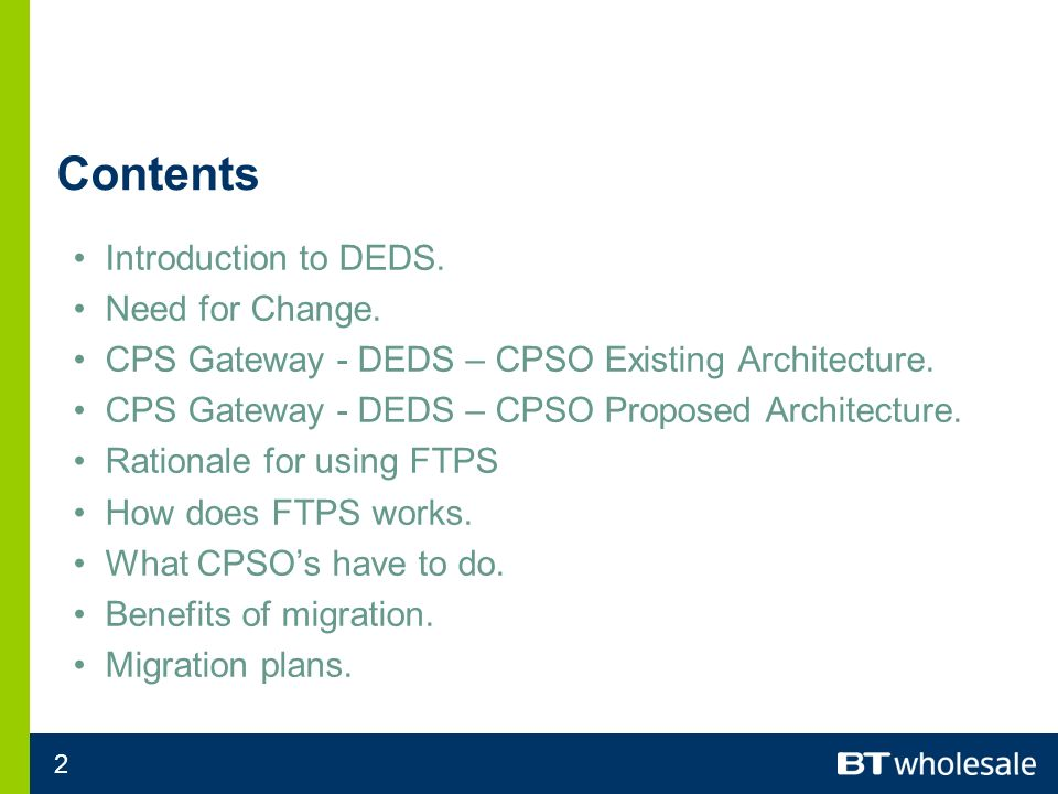 2 Contents Introduction to DEDS. Need for Change.