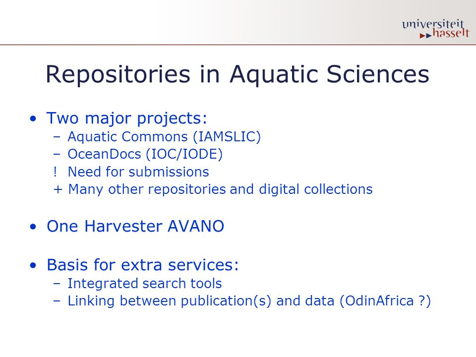 Repositories in Aquatic Sciences Two major projects: –Aquatic Commons (IAMSLIC) –OceanDocs (IOC/IODE) .
