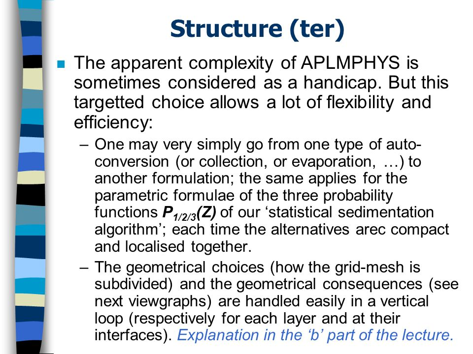 Structure (ter) n The apparent complexity of APLMPHYS is sometimes considered as a handicap.