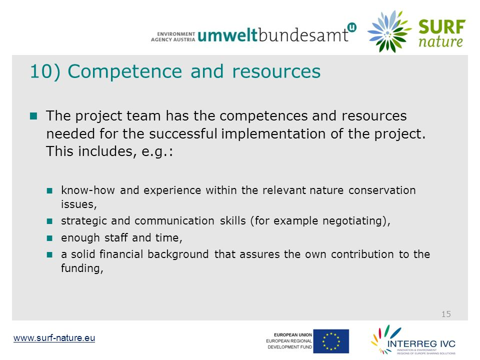 www.surf-nature.eu 10) Competence and resources The project team has the competences and resources needed for the successful implementation of the project.