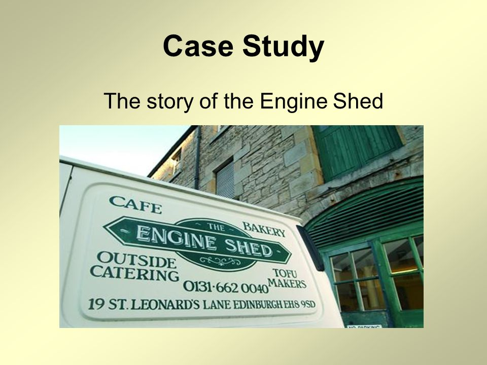 Case Study The story of the Engine Shed