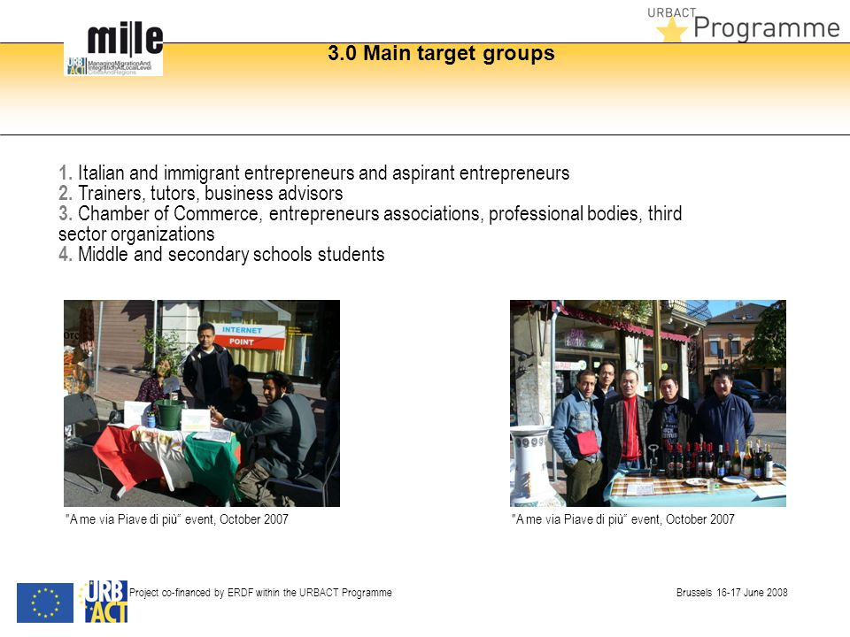 3.0 Main target groups Project co-financed by ERDF within the URBACT Programme Brussels 16-17 June 2008 1.