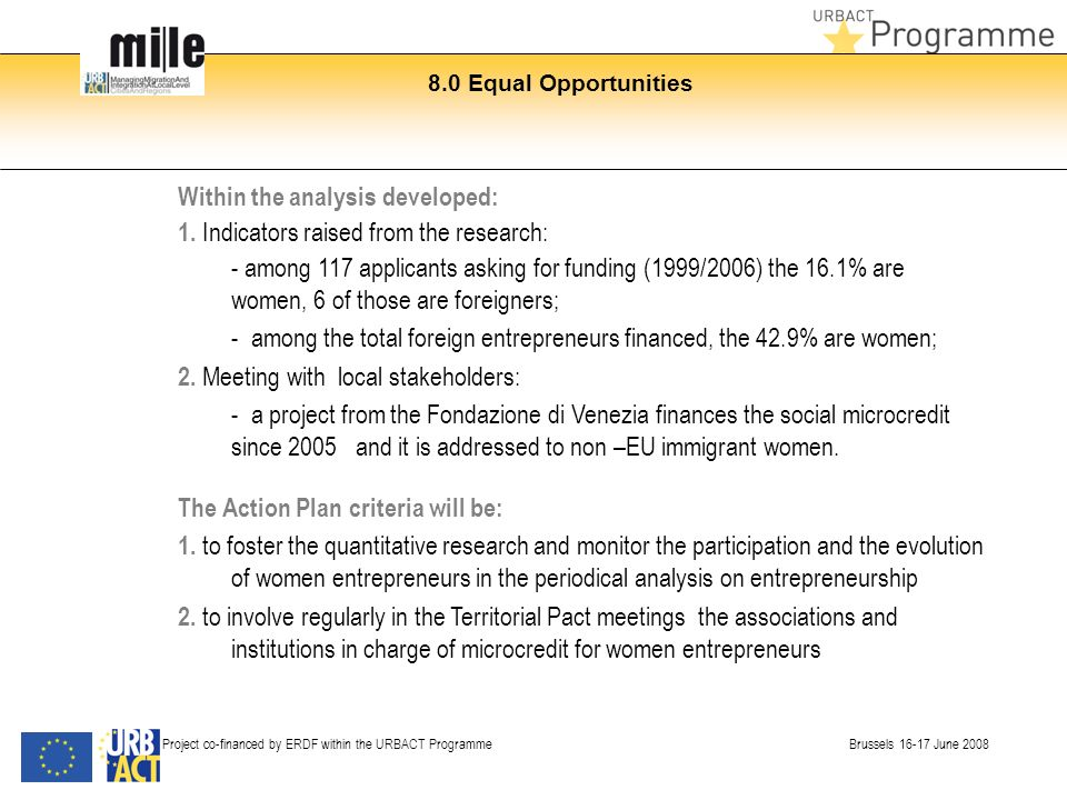 8.0 Equal Opportunities Project co-financed by ERDF within the URBACT Programme Brussels 16-17 June 2008 Within the analysis developed: 1.