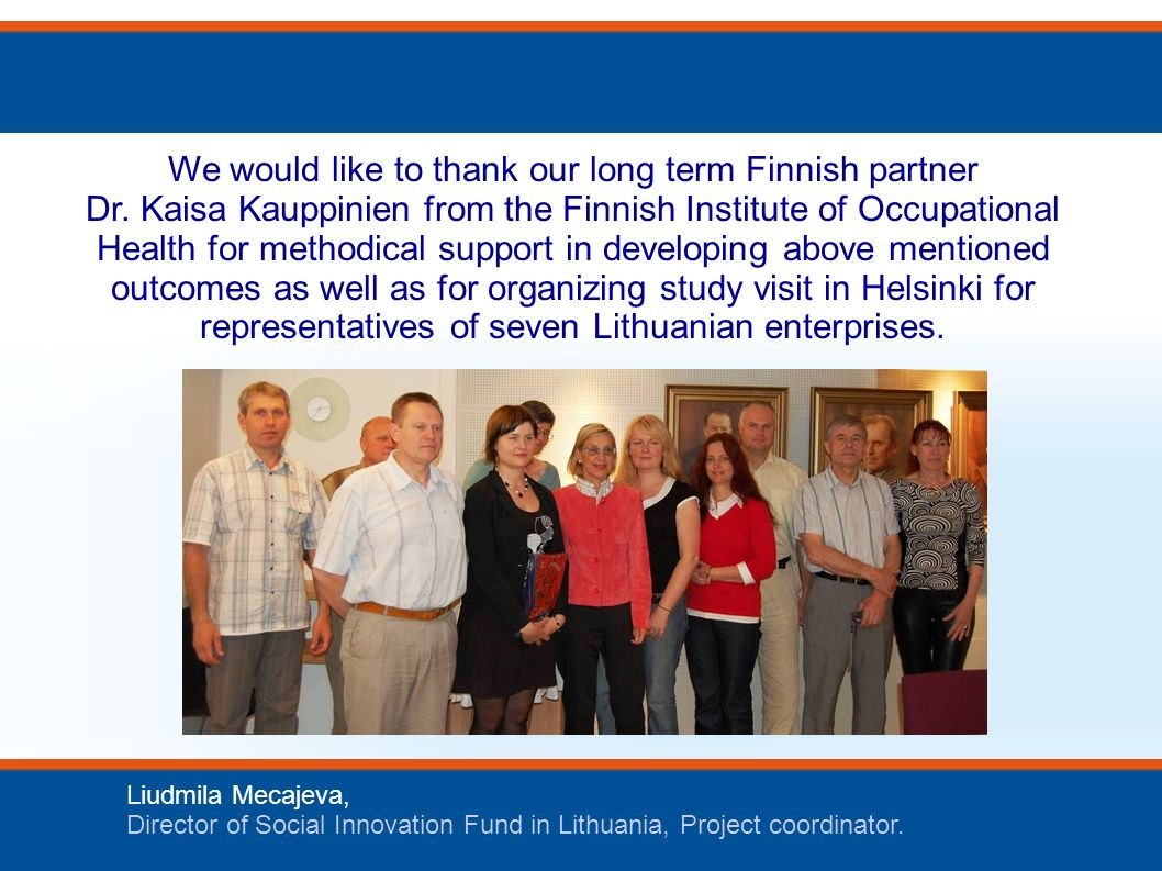 24th of September, 2009 Liudmila Mecajeva, Director of Social Innovation Fund in Lithuania, Project coordinator.