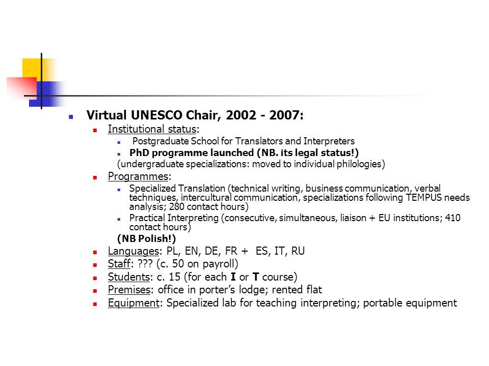 Virtual UNESCO Chair, 2002 - 2007: Institutional status: Postgraduate School for Translators and Interpreters PhD programme launched (NB.