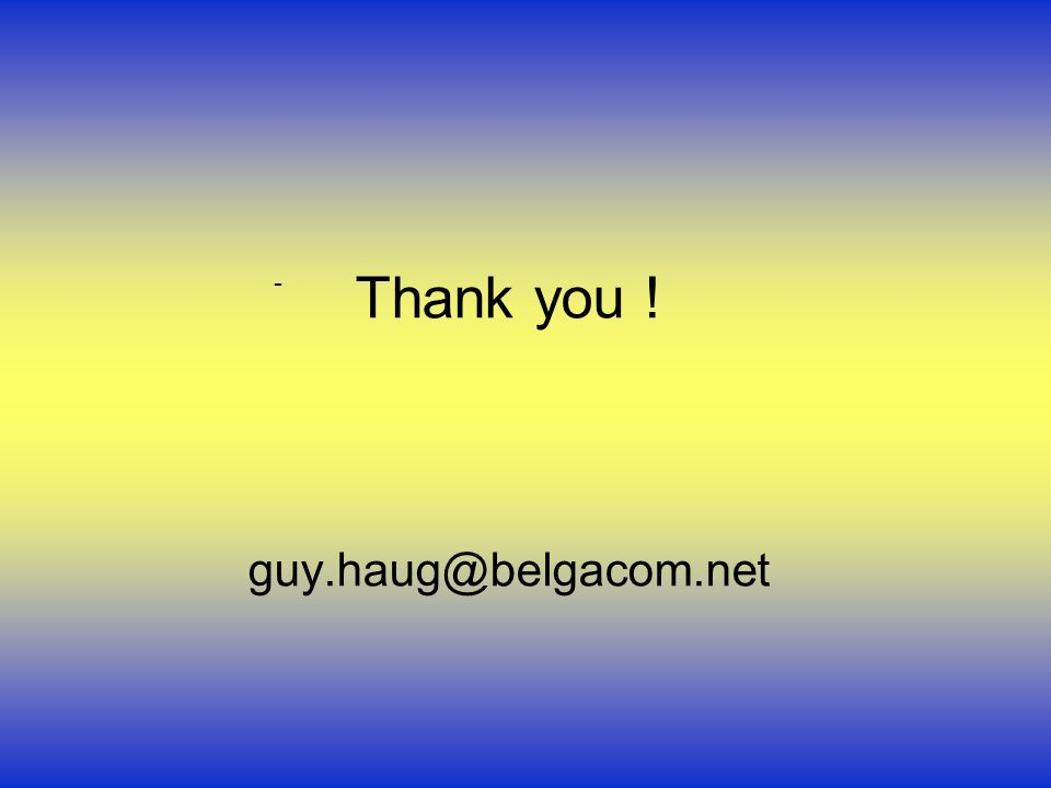 Thank you ! guy.haug@belgacom.net -
