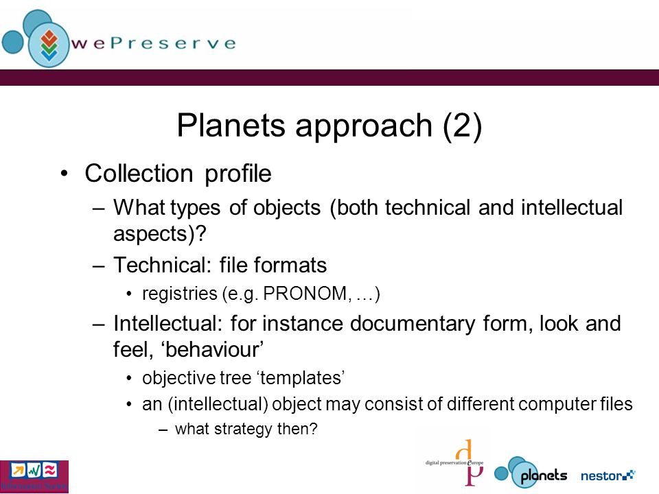 Planets approach (2) Collection profile –What types of objects (both technical and intellectual aspects).
