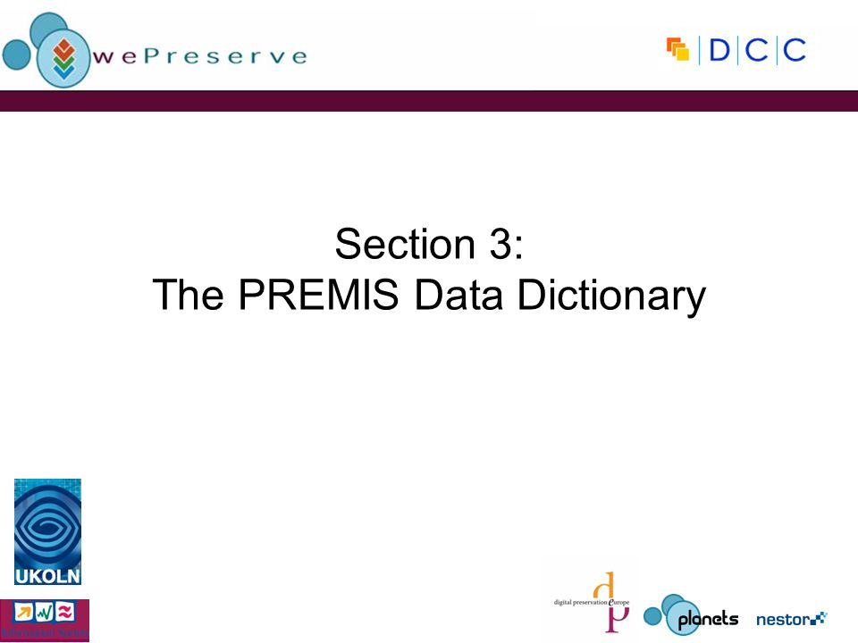 Section 3: The PREMIS Data Dictionary