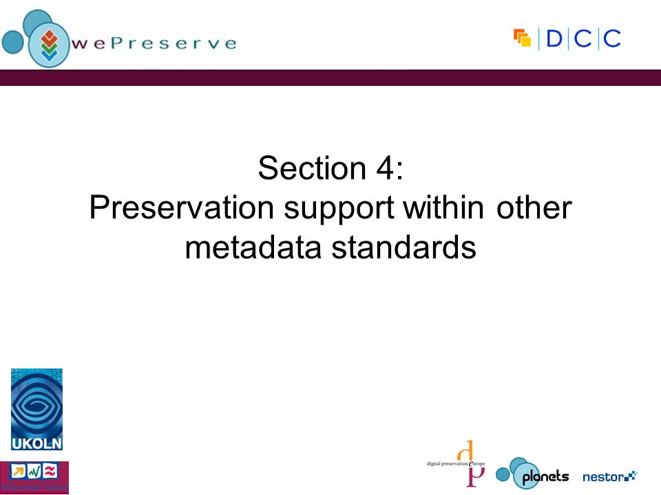 Section 4: Preservation support within other metadata standards