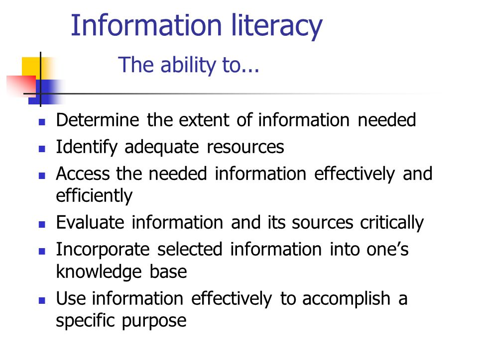 Information literacy The ability to...