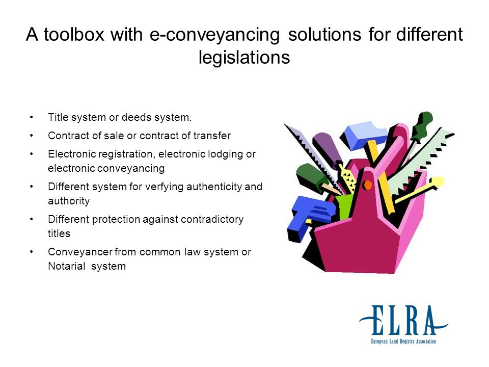 A toolbox with e-conveyancing solutions for different legislations Title system or deeds system.