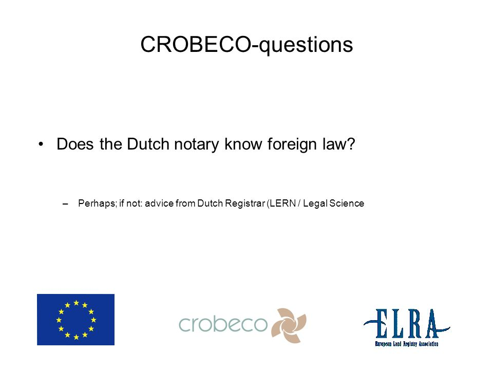 CROBECO-questions Does the Dutch notary know foreign law.