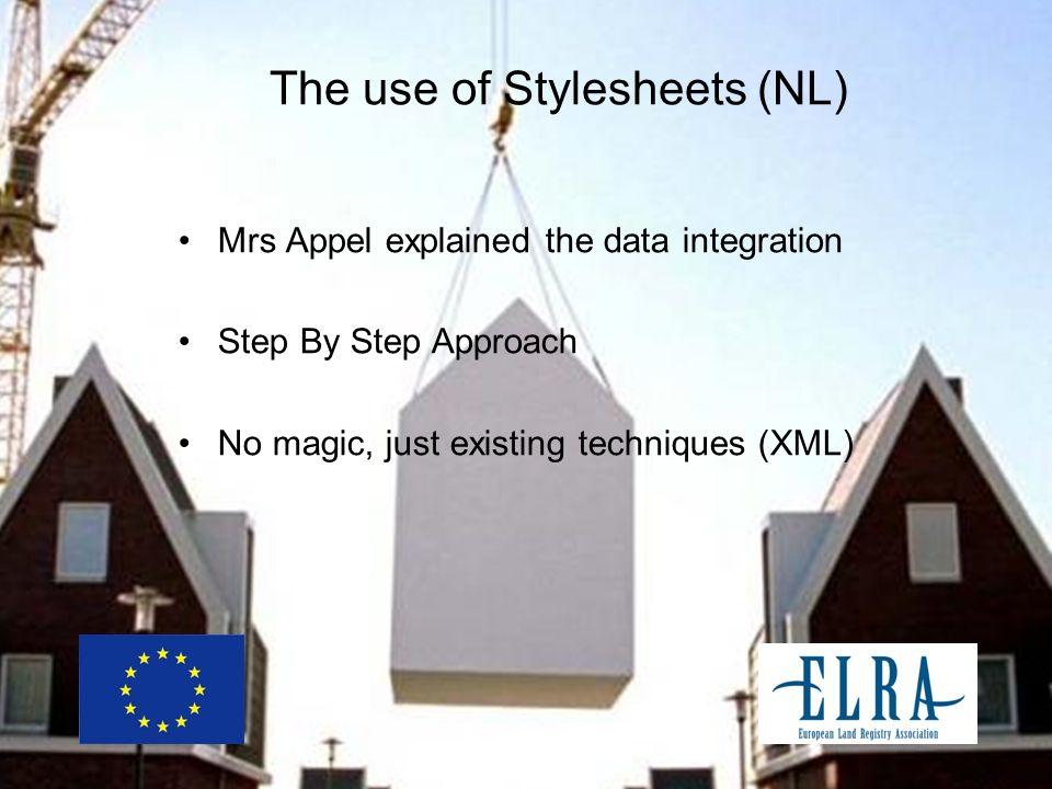 The use of Stylesheets (NL) Mrs Appel explained the data integration Step By Step Approach No magic, just existing techniques (XML)