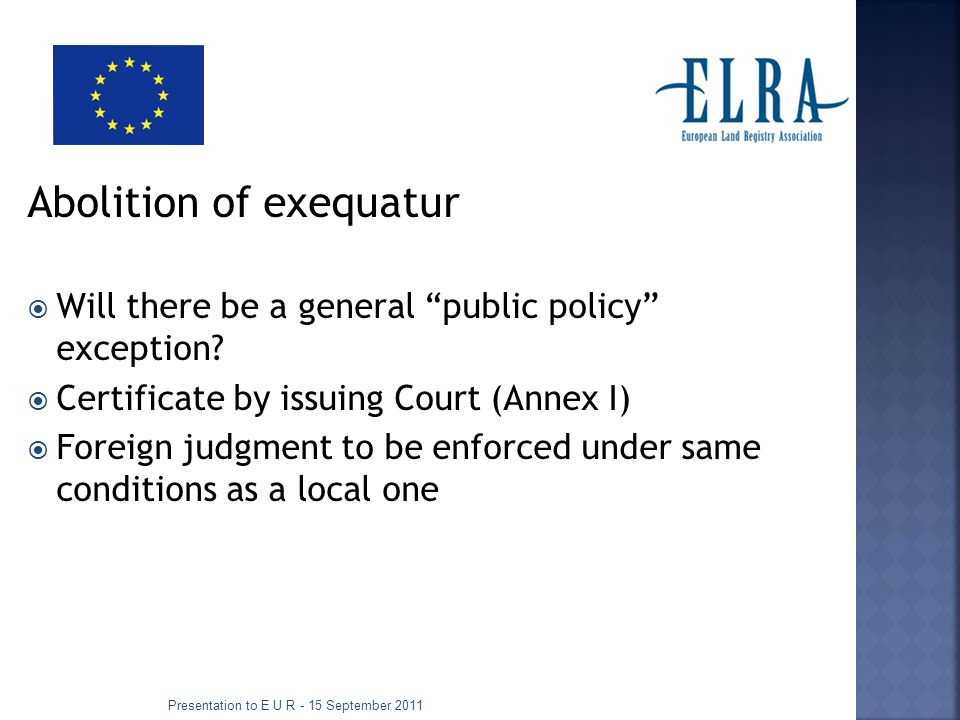 Abolition of exequatur Will there be a general public policy exception.