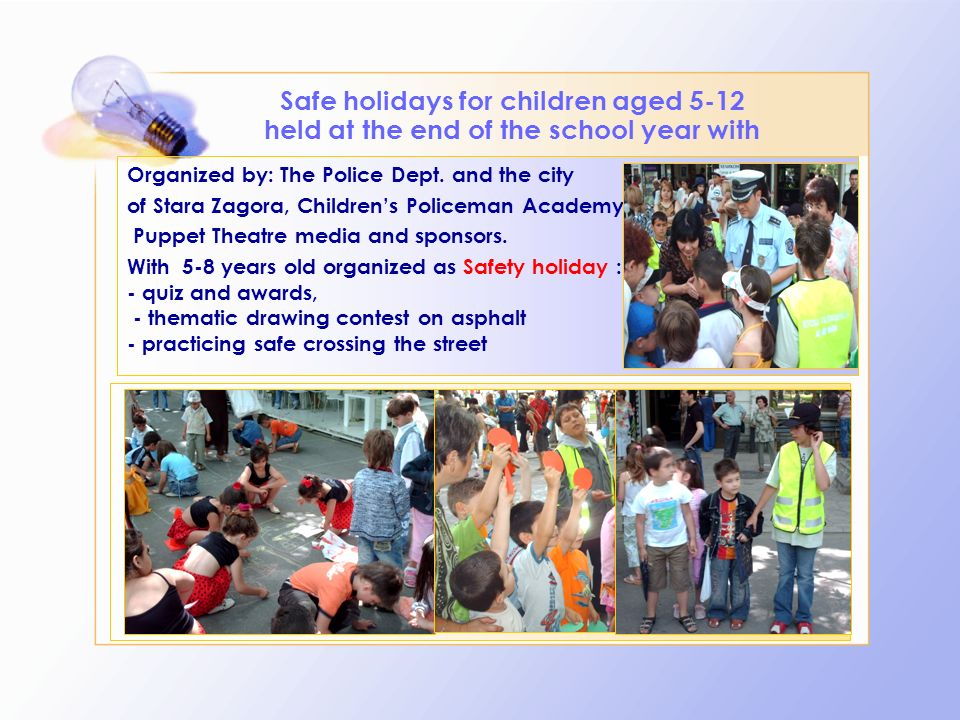 Safe holidays for children aged 5-12 held at the end of the school year with Organized by: The Police Dept.