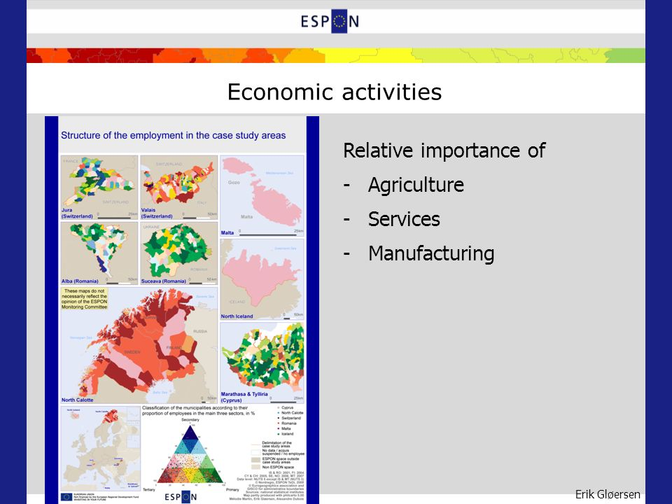 Erik Gløersen Economic activities Relative importance of -Agriculture -Services -Manufacturing