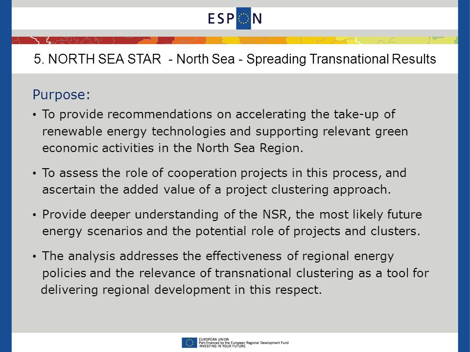 Purpose: To provide recommendations on accelerating the take-up of renewable energy technologies and supporting relevant green economic activities in the North Sea Region.