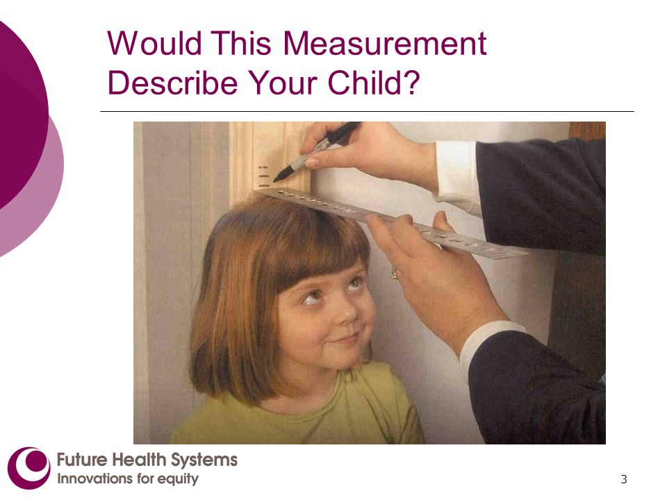 3 Would This Measurement Describe Your Child