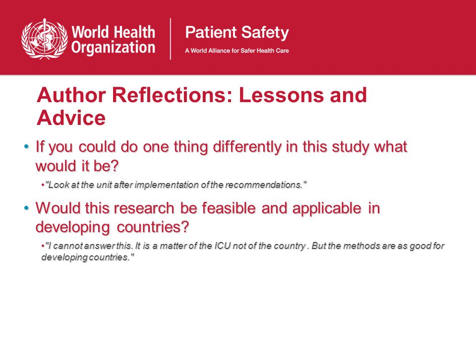 Author Reflections: Lessons and Advice If you could do one thing differently in this study what would it be If you could do one thing differently in this study what would it be.