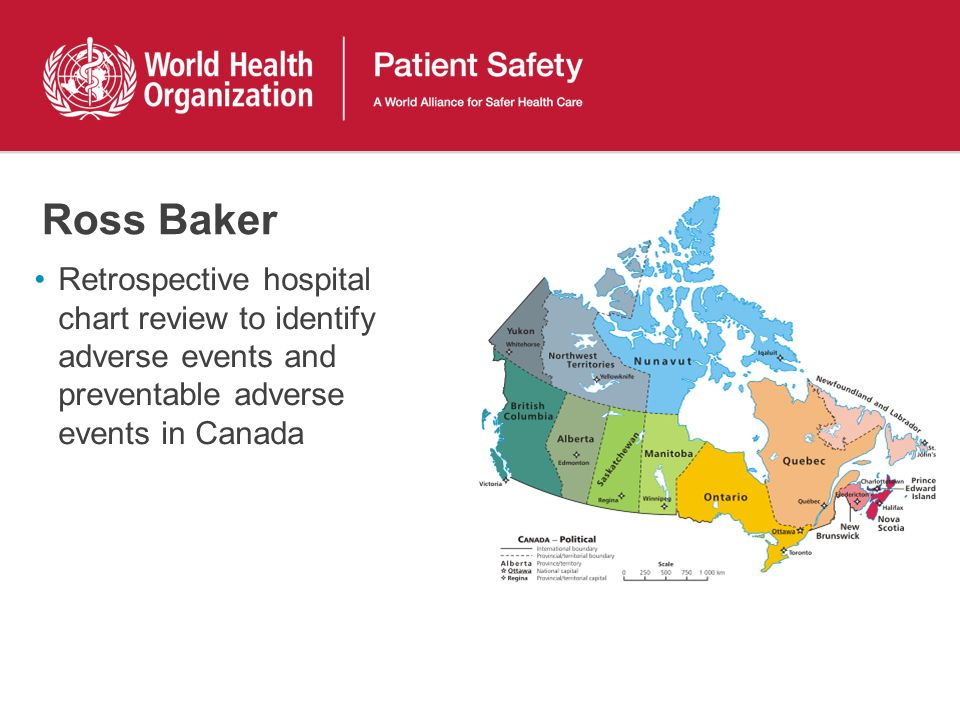 Ross Baker Retrospective hospital chart review to identify adverse events and preventable adverse events in Canada