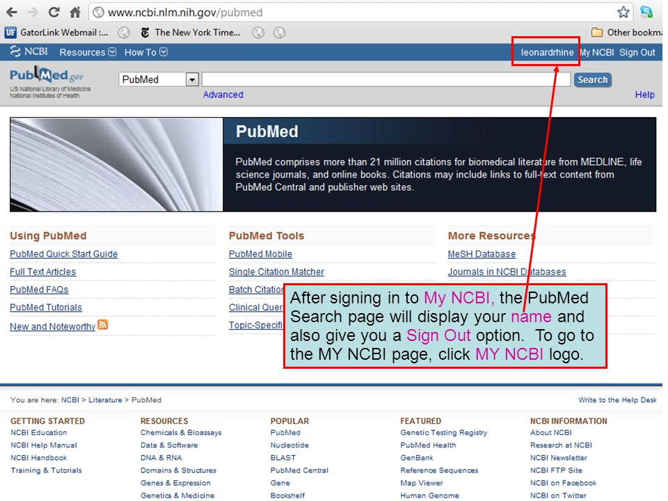 After signing in to My NCBI, the PubMed Search page will display your name and also give you a Sign Out option.