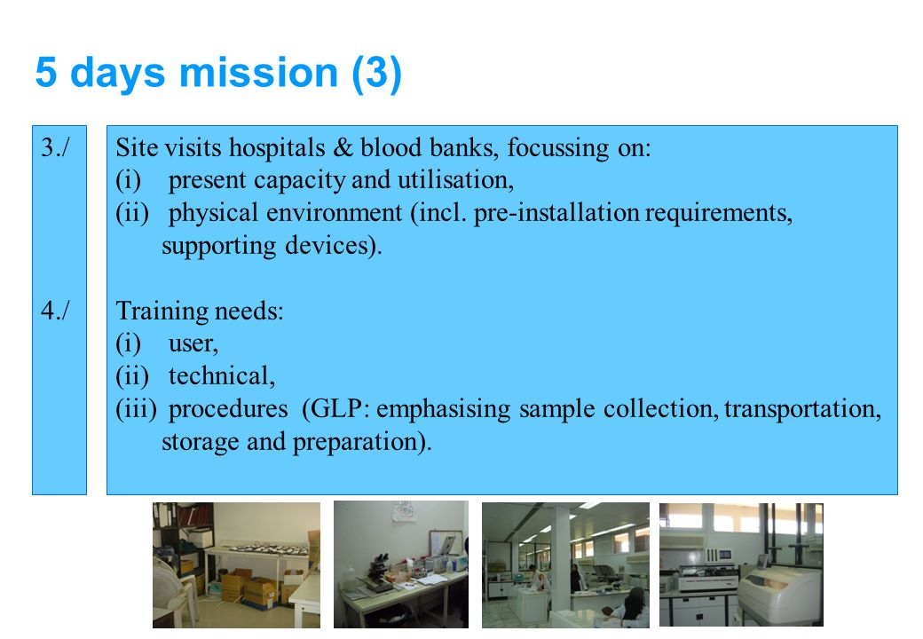 Site visits hospitals & blood banks, focussing on: (i) present capacity and utilisation, (ii) physical environment (incl.