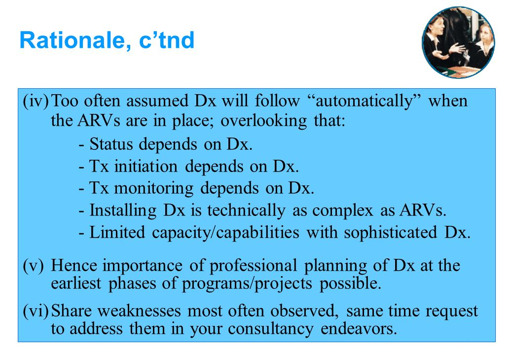 (iv)Too often assumed Dx will follow automatically when the ARVs are in place; overlooking that: - Status depends on Dx.