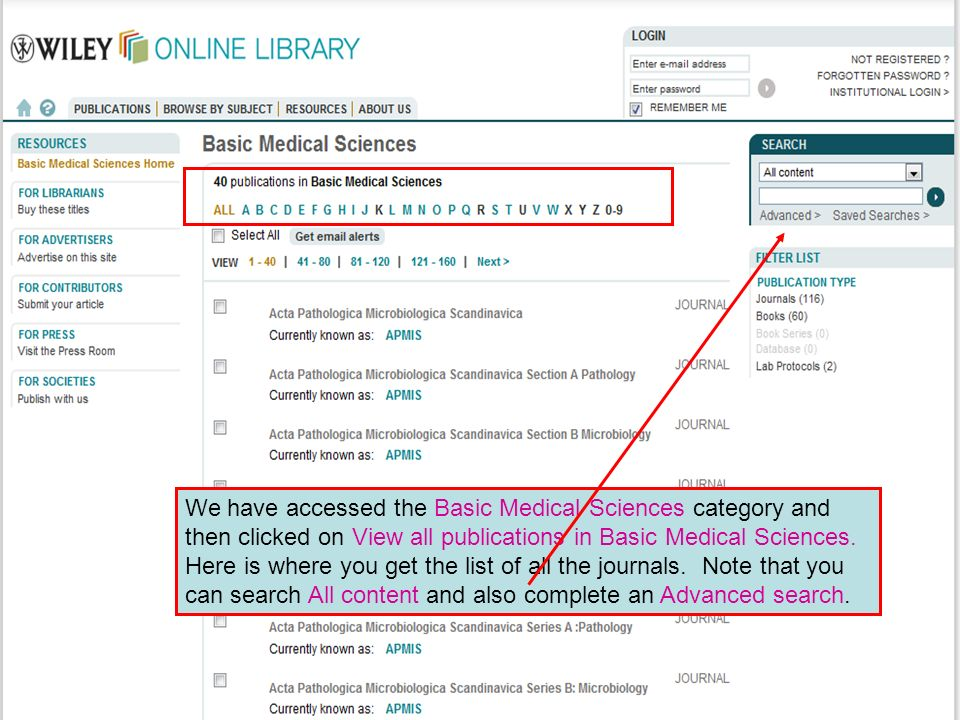 Wiley Interscience 4 We have accessed the Basic Medical Sciences category and then clicked on View all publications in Basic Medical Sciences.