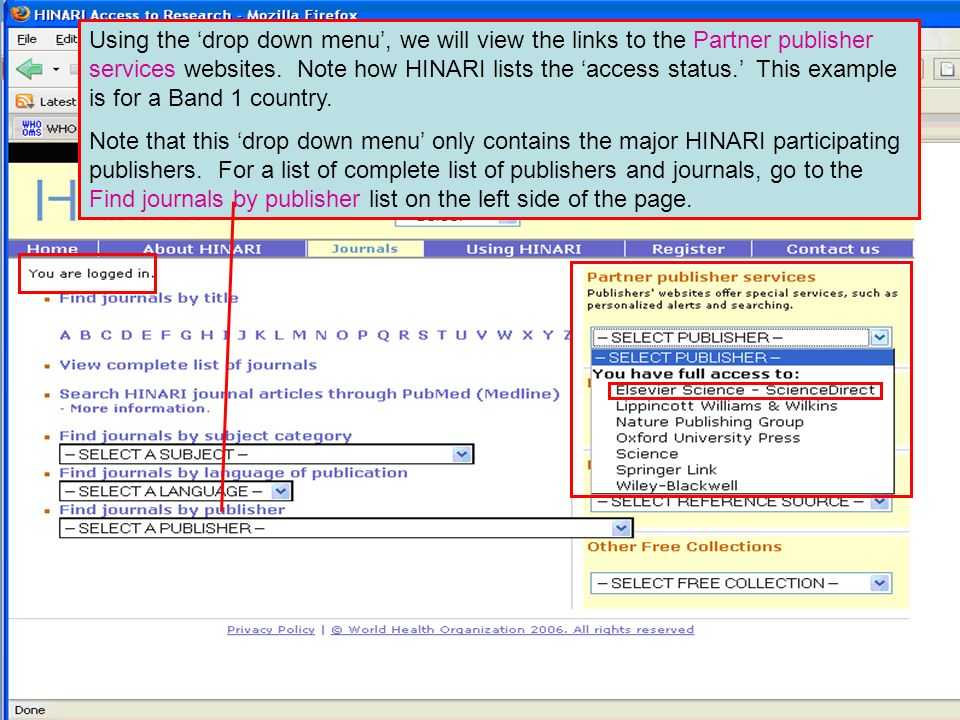 Logging on to HINARI 3 Using the drop down menu, we will view the links to the Partner publisher services websites.