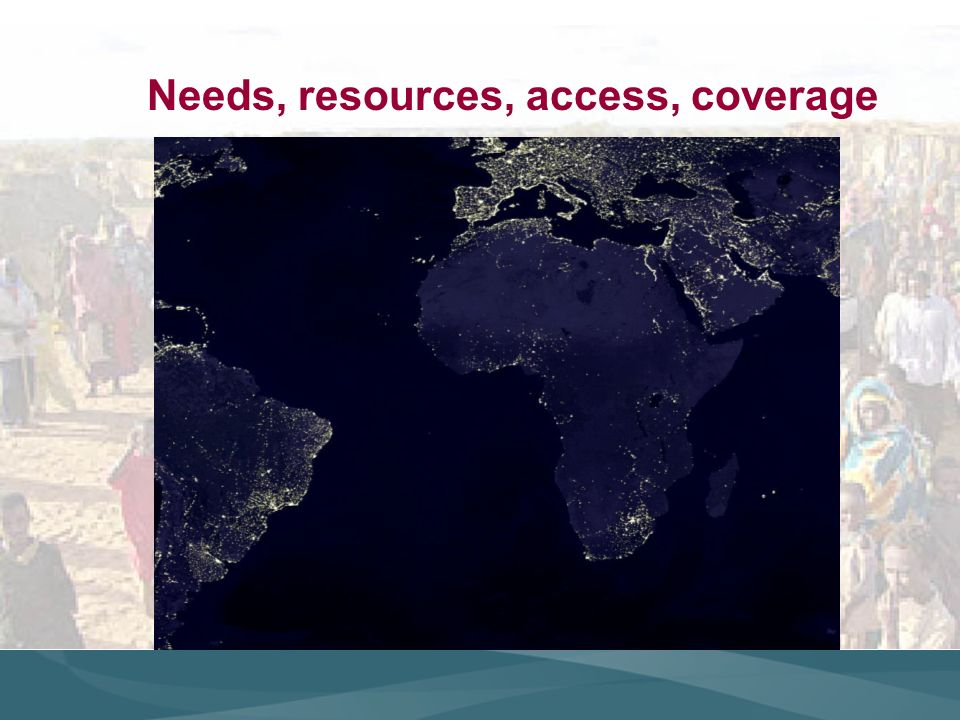 Needs, resources, access, coverage