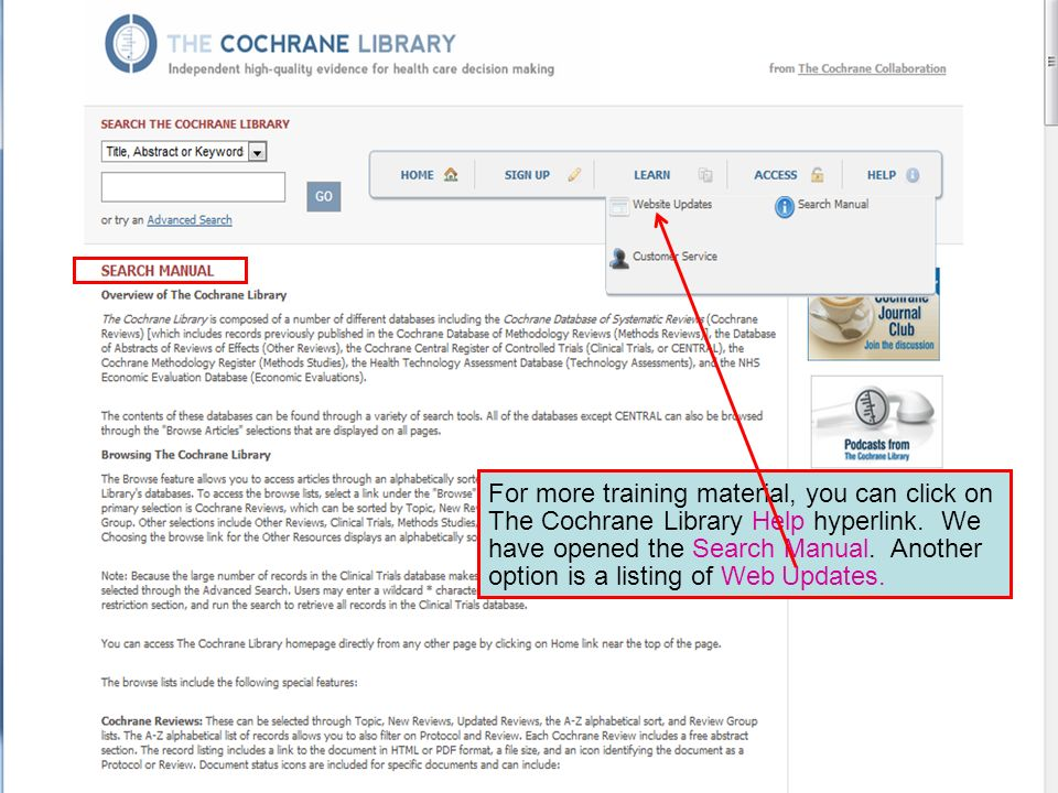 For more training material, you can click on The Cochrane Library Help hyperlink.