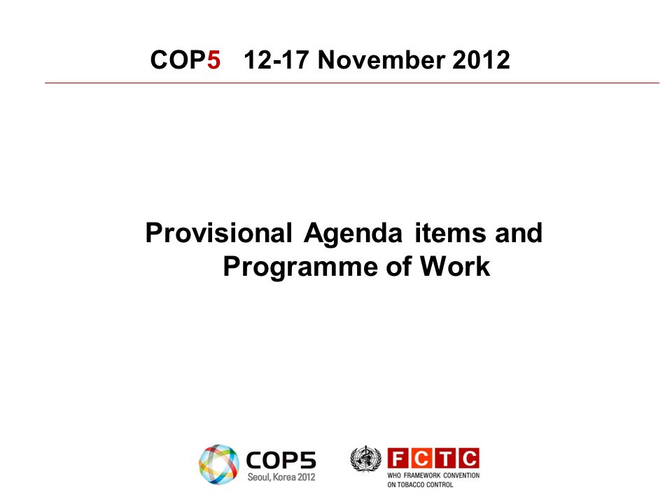 COP5 12-17 November 2012 Provisional Agenda items and Programme of Work