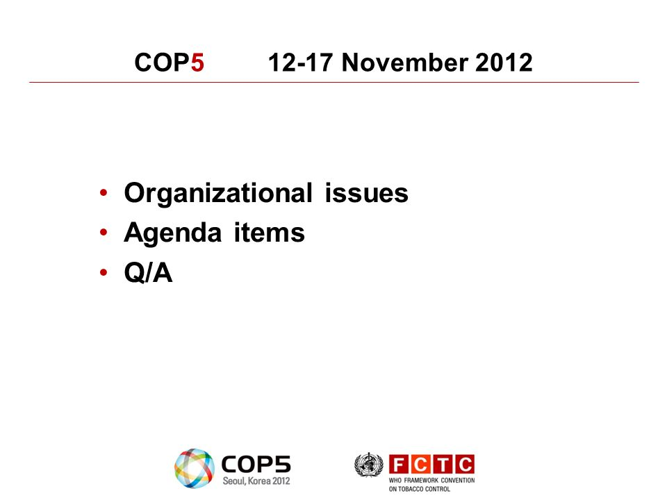 COP5 12-17 November 2012 Organizational issues Agenda items Q/A