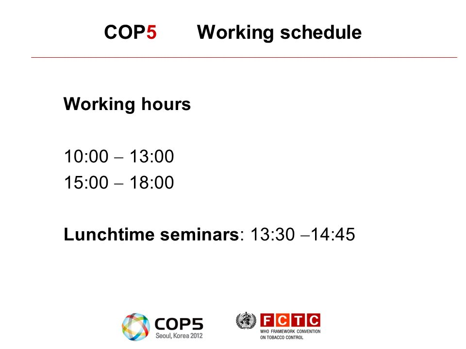 COP5 Working schedule Working hours 10:00 13:00 15:00 18:00 Lunchtime seminars: 13:30 14:45