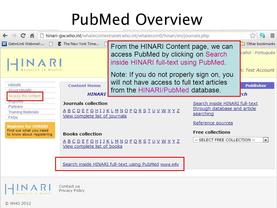 PubMed Overview From the HINARI Content page, we can access PubMed by clicking on Search inside HINARI full-text using PubMed.