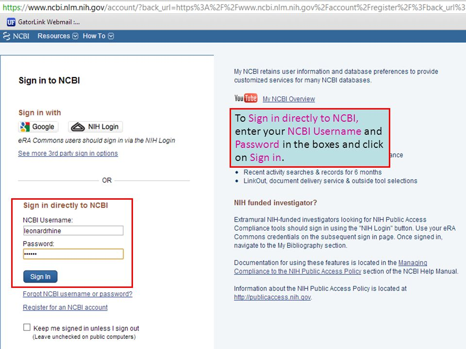 To Sign in directly to NCBI, enter your NCBI Username and Password in the boxes and click on Sign in.