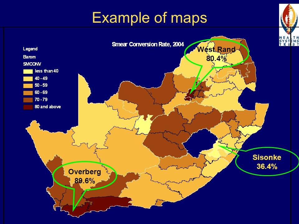 Example of maps Sisonke 36.4% West Rand 80.4% Overberg 89.6%