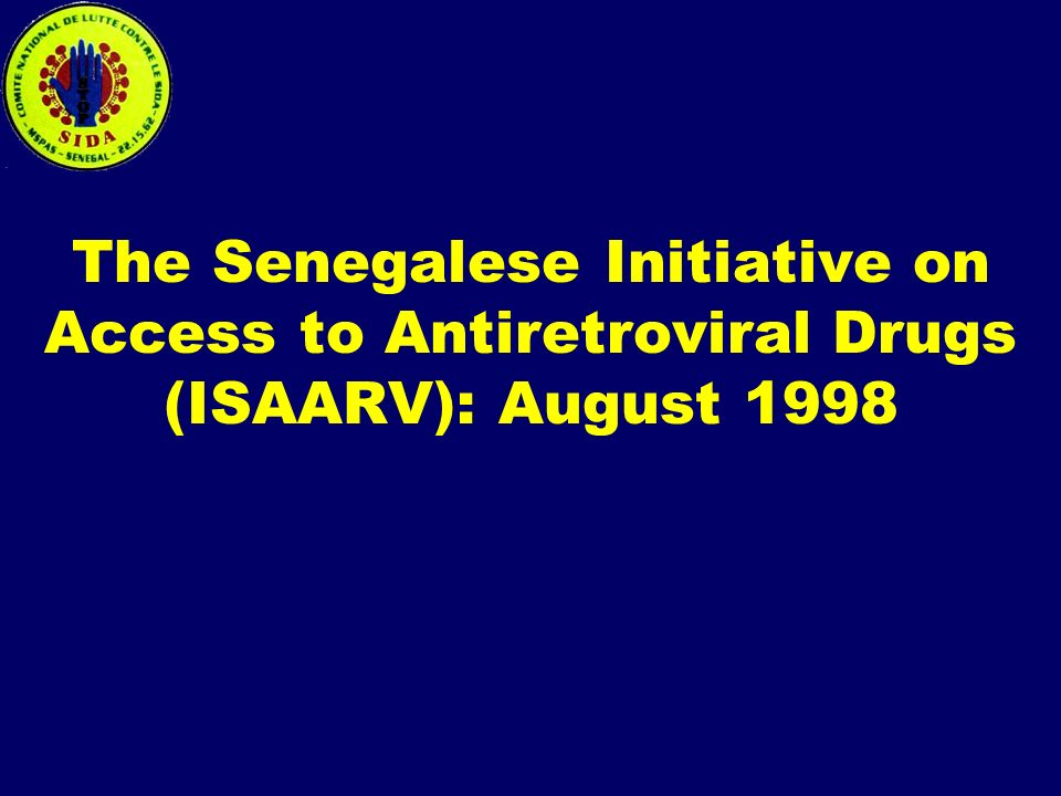 The Senegalese Initiative on Access to Antiretroviral Drugs (ISAARV): August 1998