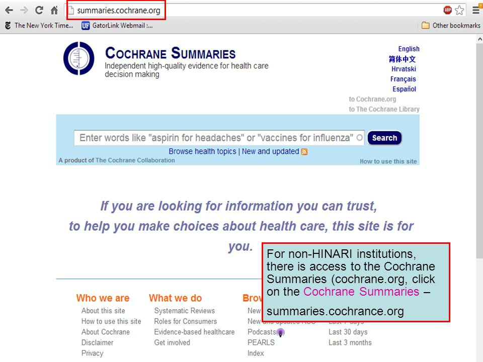 For non-HINARI institutions, there is access to the Cochrane Summaries (cochrane.org, click on the Cochrane Summaries – summaries.cochrance.org