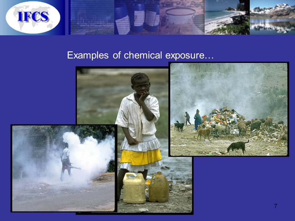7 Examples of chemical exposure…