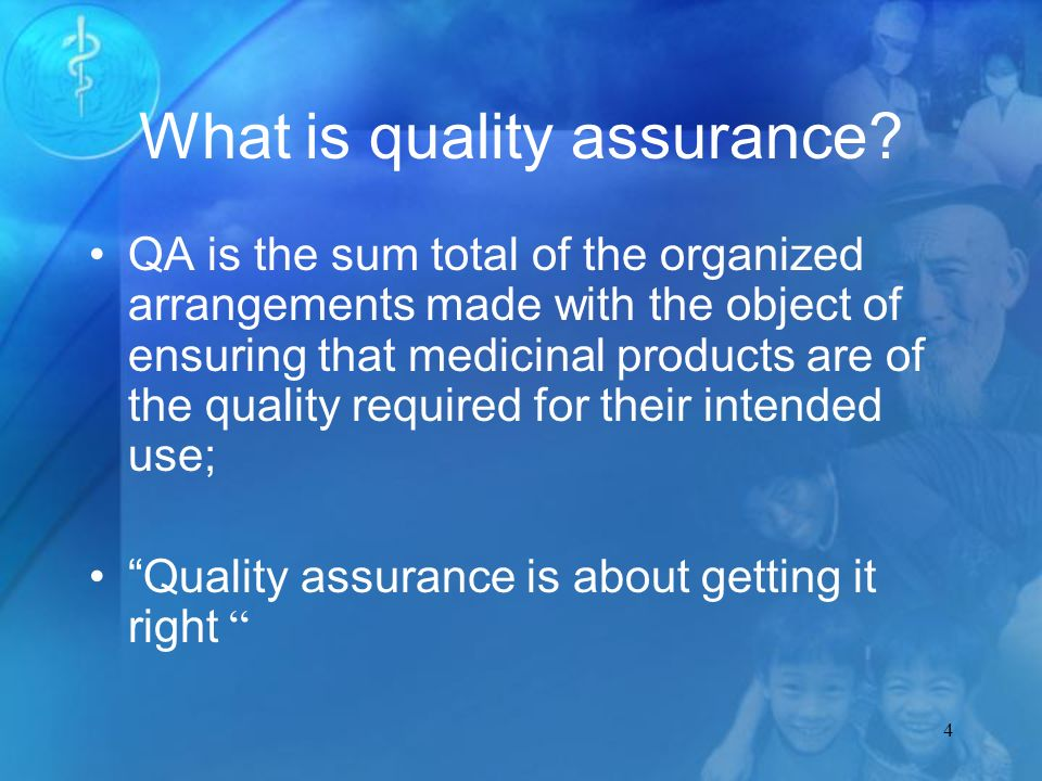 4 What is quality assurance.