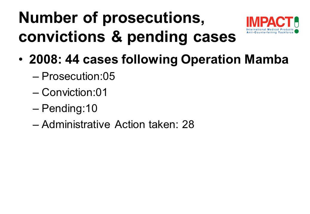 2008: 44 cases following Operation Mamba –Prosecution:05 –Conviction:01 –Pending:10 –Administrative Action taken: 28 Number of prosecutions, convictions & pending cases