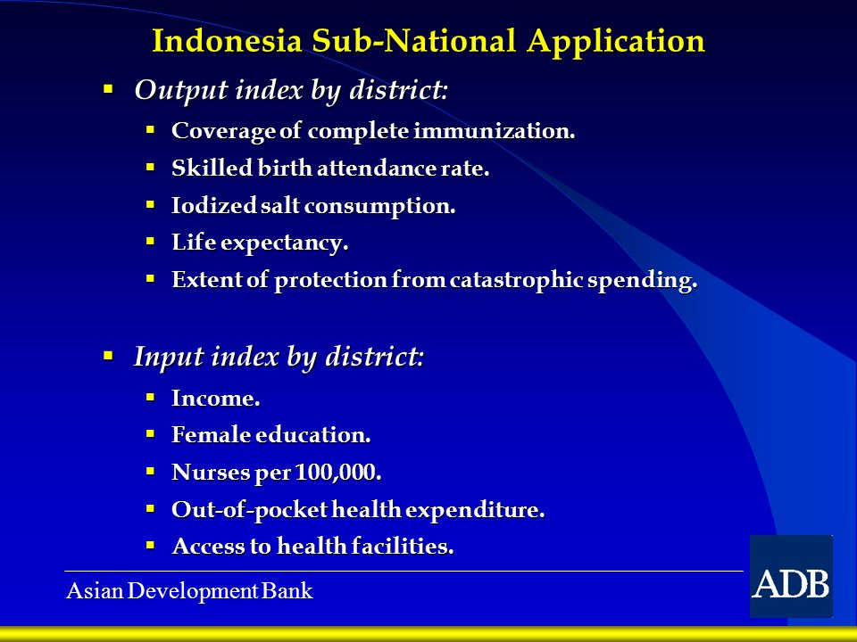 Asian Development Bank Indonesia Sub-National Application Output index by district: Output index by district: Coverage of complete immunization.