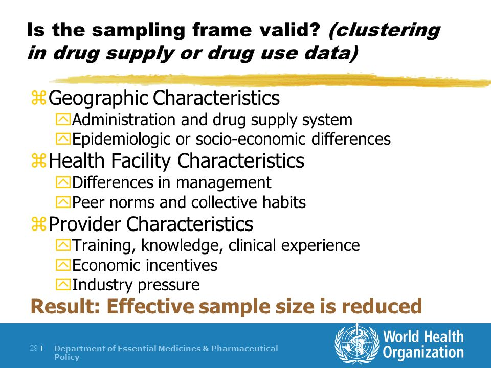 Department of Essential Medicines & Pharmaceutical Policy 29 | Is the sampling frame valid.