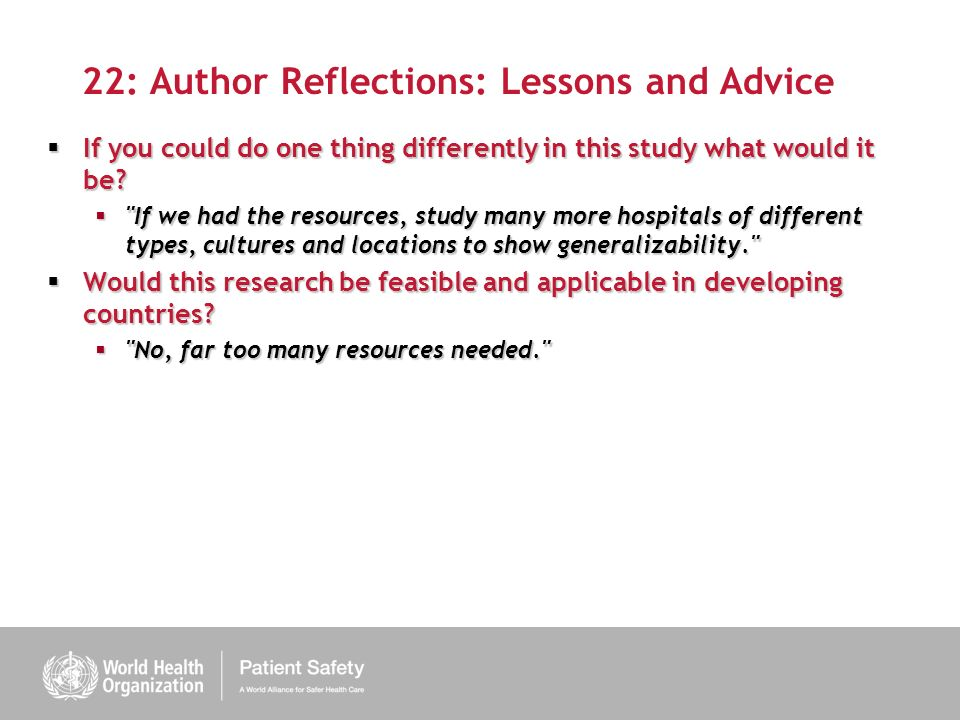 22: Author Reflections: Lessons and Advice If you could do one thing differently in this study what would it be.