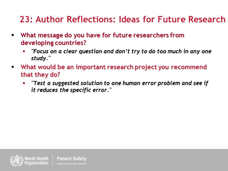 23: Author Reflections: Ideas for Future Research What message do you have for future researchers from developing countries.