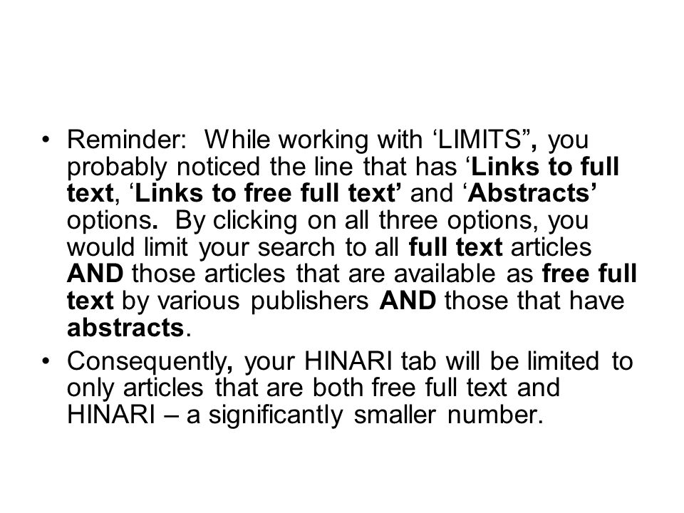 Reminder: While working with LIMITS, you probably noticed the line that has Links to full text, Links to free full text and Abstracts options.